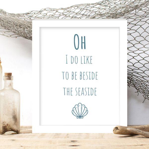 oh I do like to be beside the seaside print