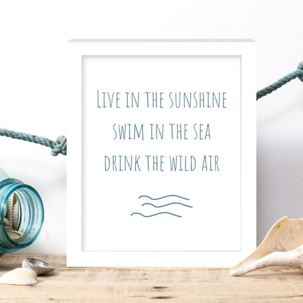 live in the sunshine quote print