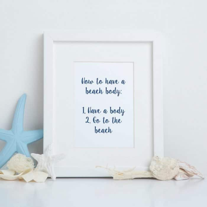 How to have a beach body; 1. Have a body, 2. Go to the beach quote framed print