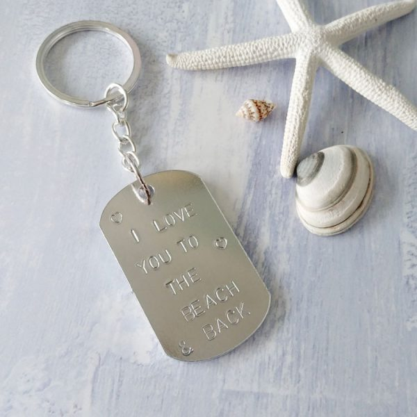 I Love you to the beach and back quote stamped aluminium key ring