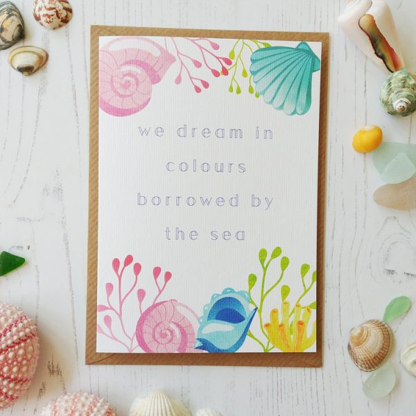 we dream in colours borrowed by the sea quote sea themed nautical greetings card