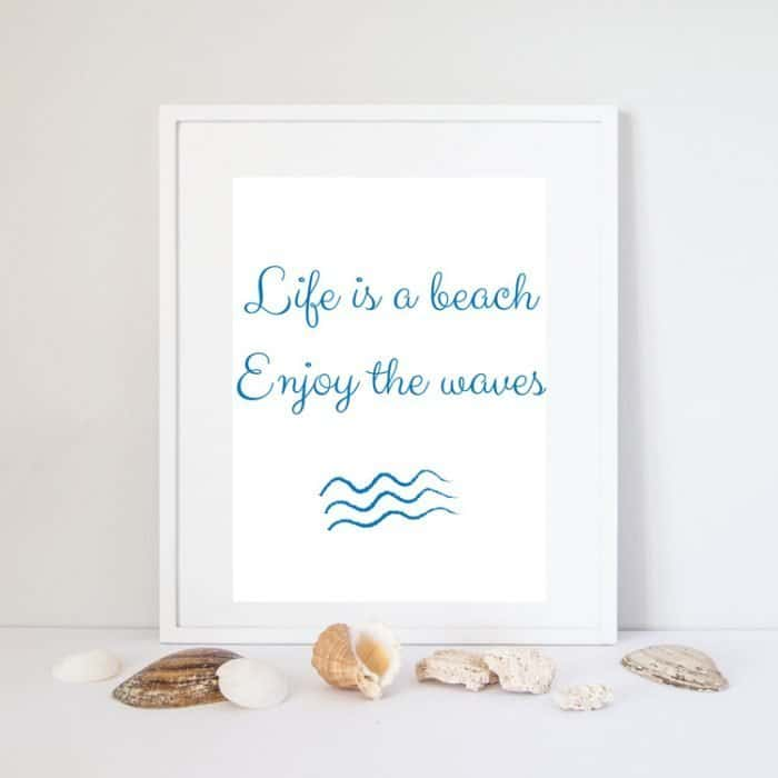 Life is a beach, enjoy the waves quote print