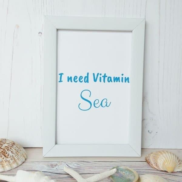 i need vitamin sea word quote print