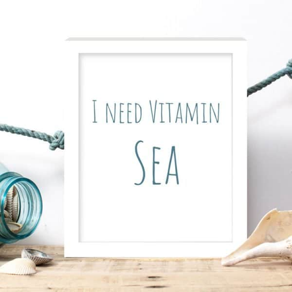 i need vitamin sea quote print
