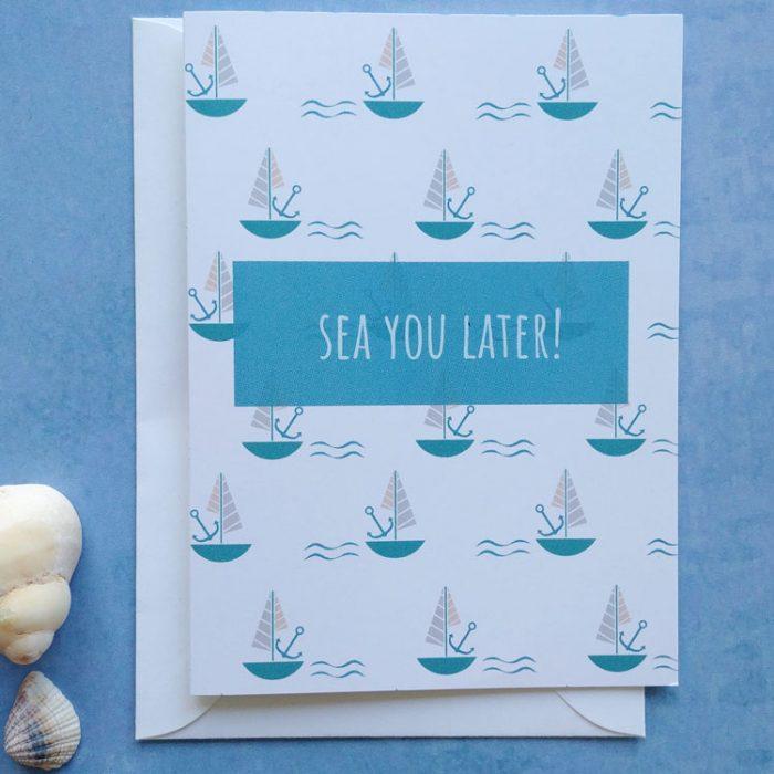 sea you later card